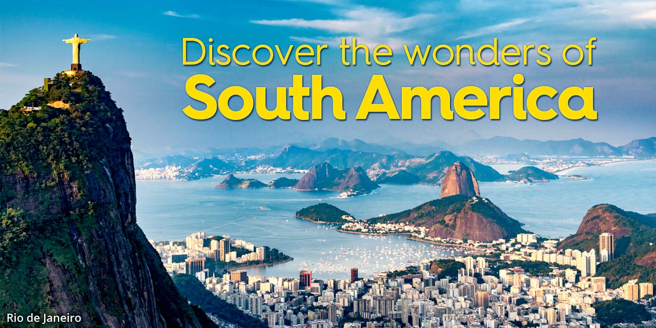 Discover the wonders of South America