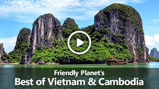 Video: Friendly Planet's Best of Vietnam & Cambodia