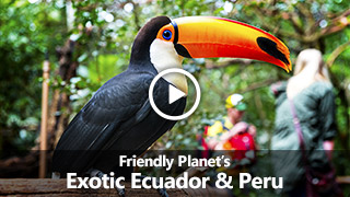 Video: Friendly Planet's Exotic Ecuador & Peru