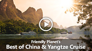 Video: Friendly Planet's Best of China & Yangtze Cruise