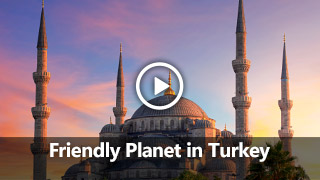 Video: Friendly Planet in Turkey