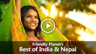 Video: Friendly Planet's Best of India & Nepal