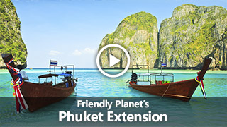 Video: Friendly Planet's Phuket Extension